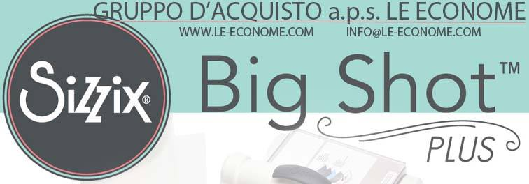 gruppo d acquisto big shot plus starter kit le econome. Black Bedroom Furniture Sets. Home Design Ideas
