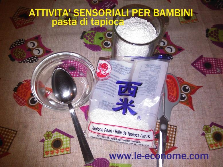 attività sensoriali per bambini pasta di tapioca